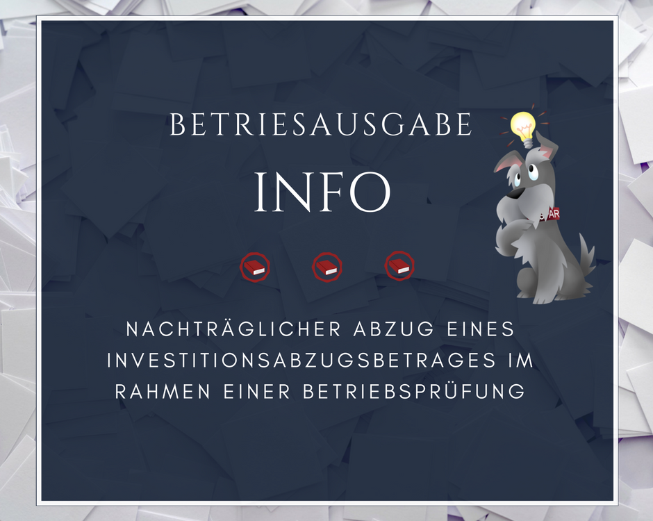 Aktuelle Information Investitionsabzugsbetrag Betriebsprüfung