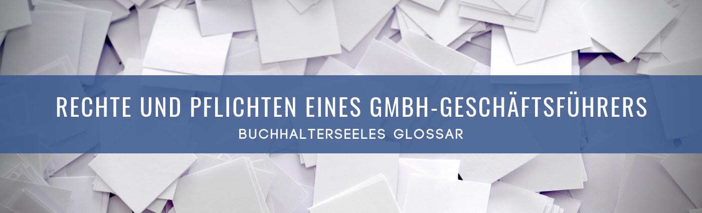 Rechte Und Pflichten Eines GmbH Geschäftsführers