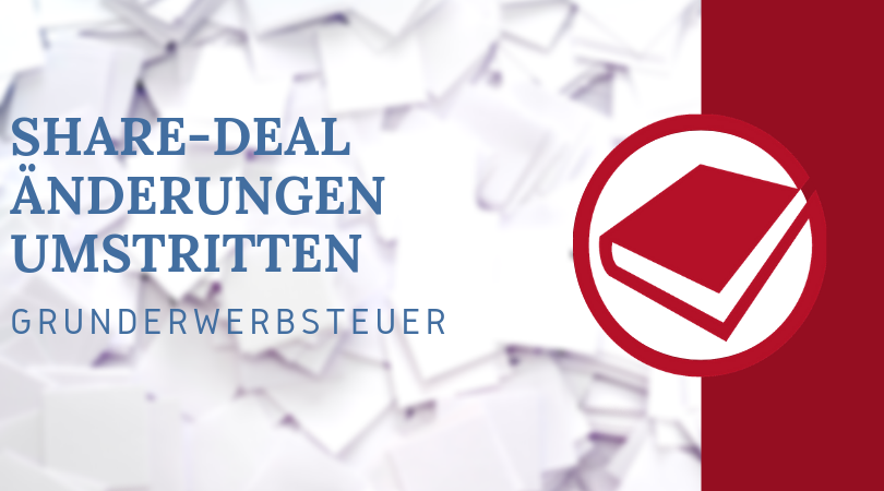 Buchhalterseele Blog Share Deal Änderungen Umstritten Grunderwerbsteuer