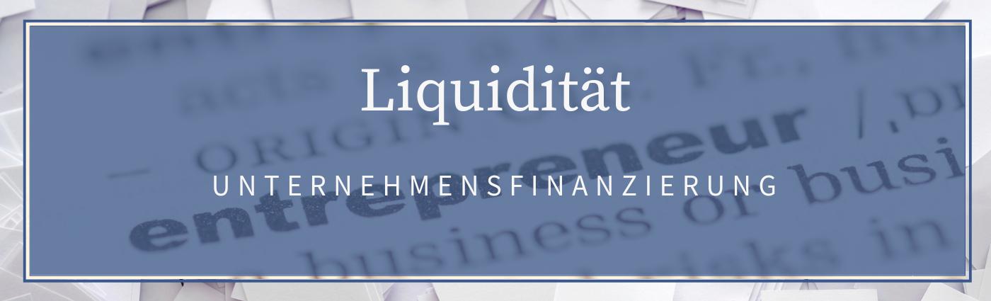 Unternehmensfinanzierung Liquidität