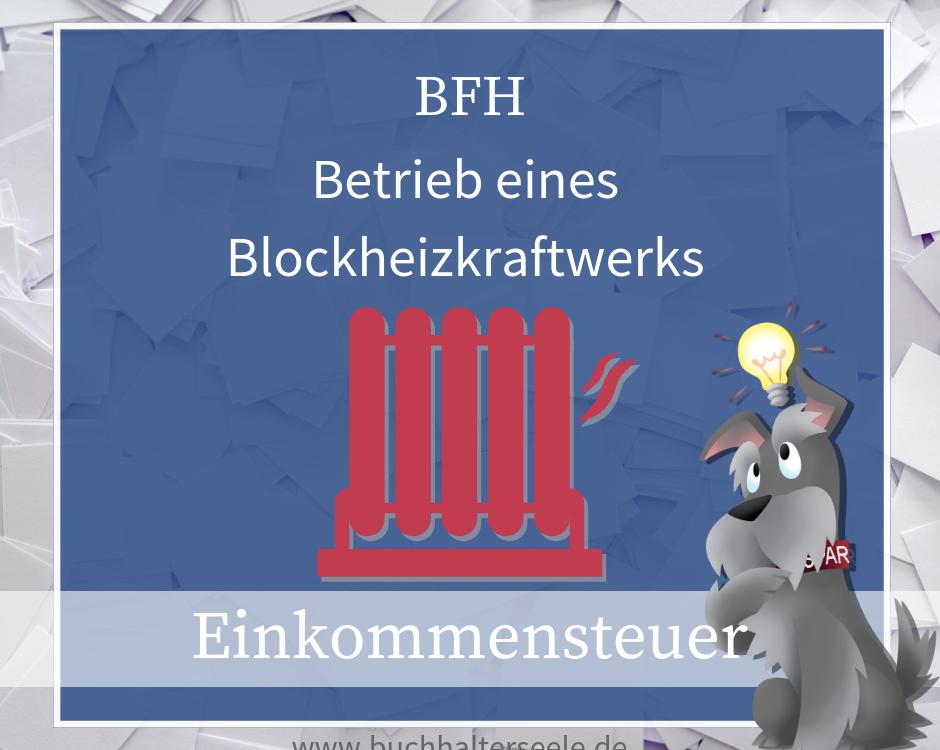 Buchhalterseele Einkommensteuer Betrieb Eines Blockheizkraftwerks