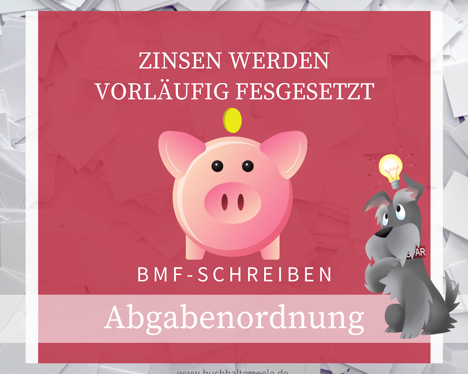 Buchhalterseele Abgabenordnung Zinsen Werden Vorläufig Festgesetzt