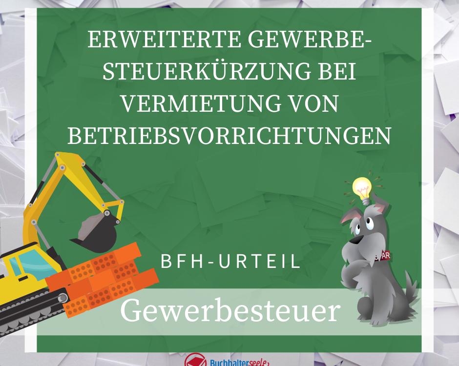 Buchhalterseele Gewerbesteuer Erweiterte Gewerbesteuerkürzung Bei Vermietun Gvon Betriebsvorrichtungen