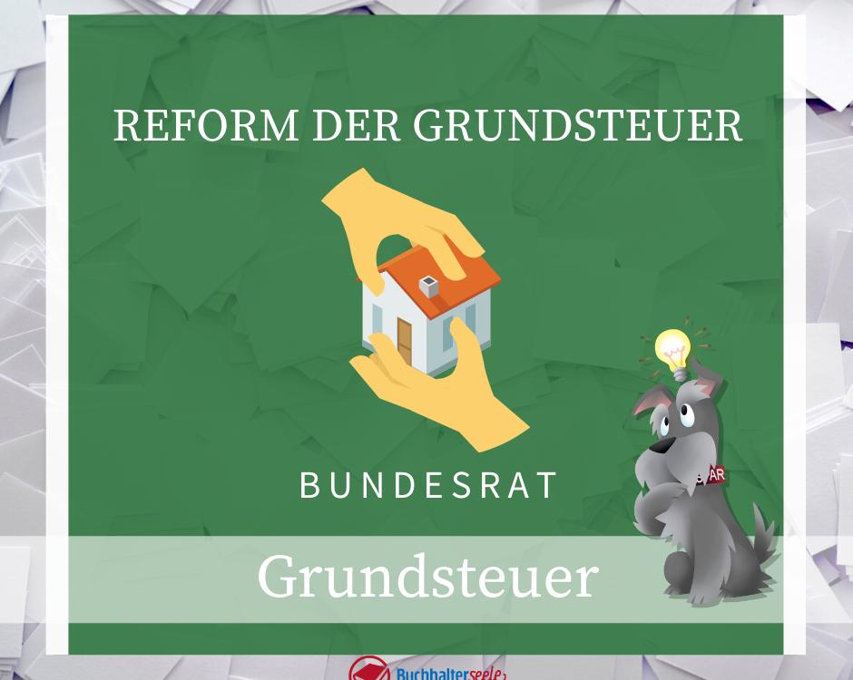 Buchhalterseele Grundsteuer Reform Der Grundsteuer
